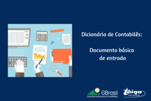 Dicionário de Contabilês:  Documento básico de entrada