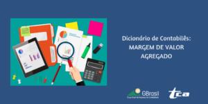 Dicionário de Contabilês: MARGEM DE VALOR AGREGADO