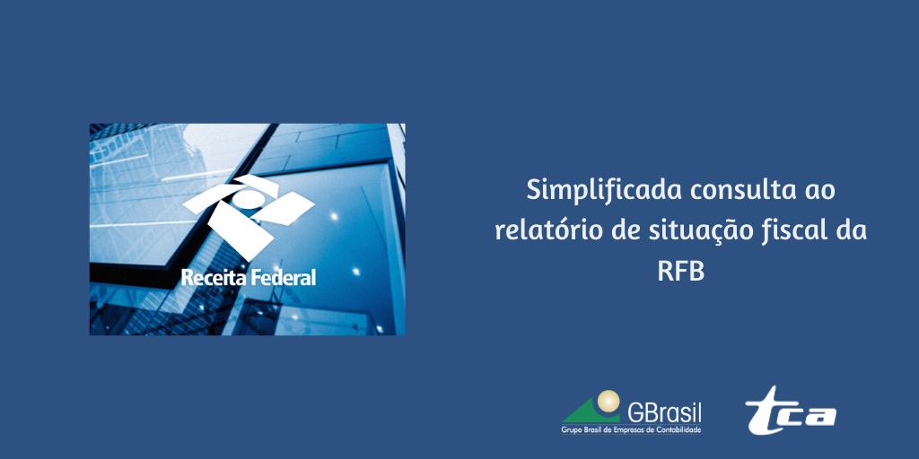 Simplificada consulta ao relatório de situação fiscal da RFB