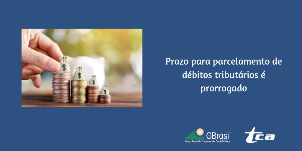 Prazo para parcelamento de débitos tributários é prorrogado