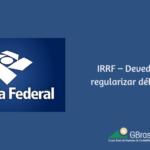 IRRF – Devedores devem regularizar débito até 30/11