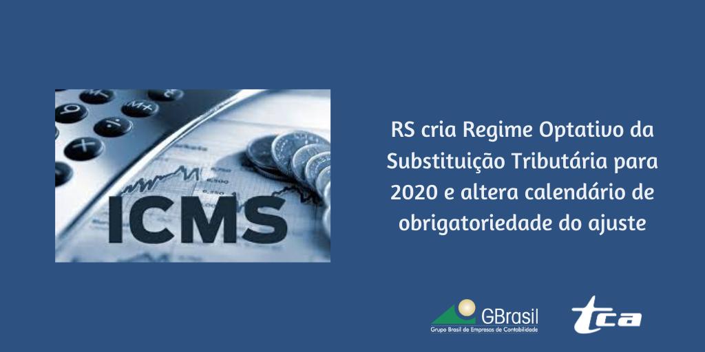 RS cria Regime Optativo da Substituição Tributária para 2020 e altera calendário de obrigatoriedade do ajuste