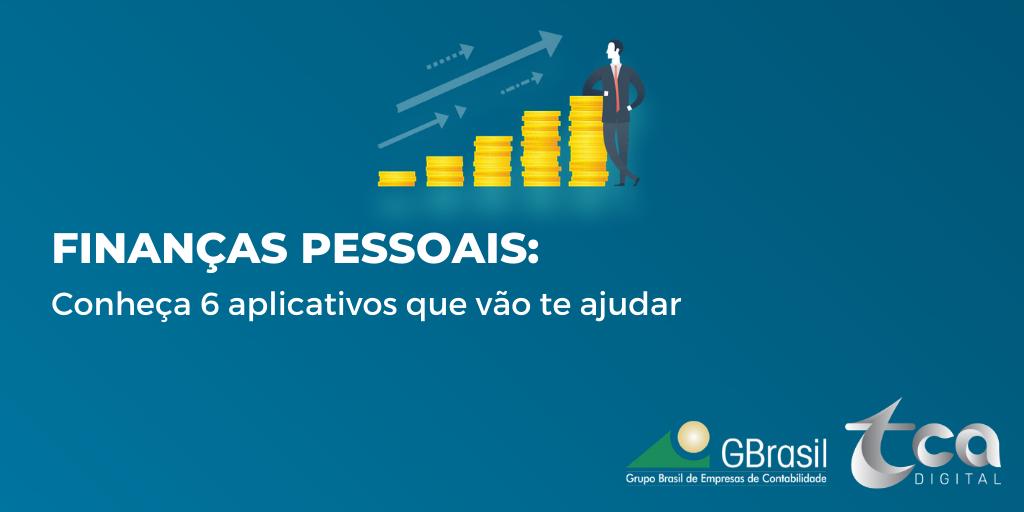 Finanças Pessoais: Conheça 6 aplicativos que vão te ajudar