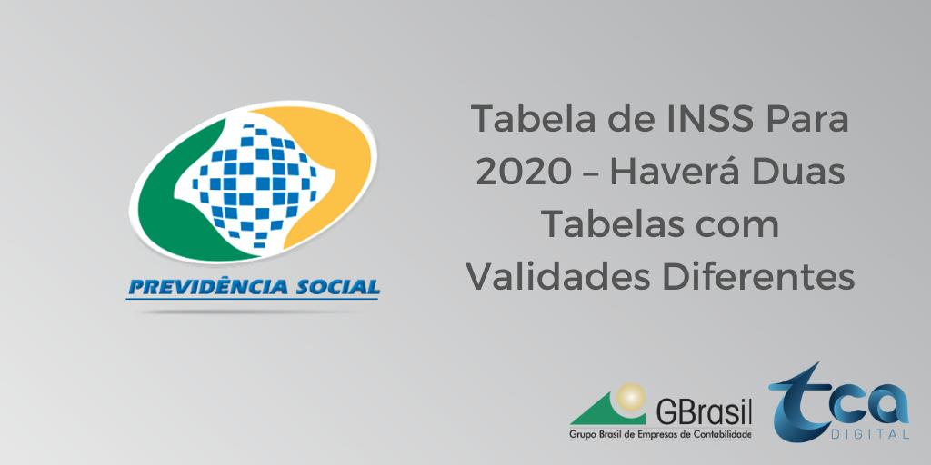 Tabela de INSS Para 2020 – Haverá Duas Tabelas com Validades Diferentes