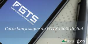 Caixa lança saque do FGTS 100% digital