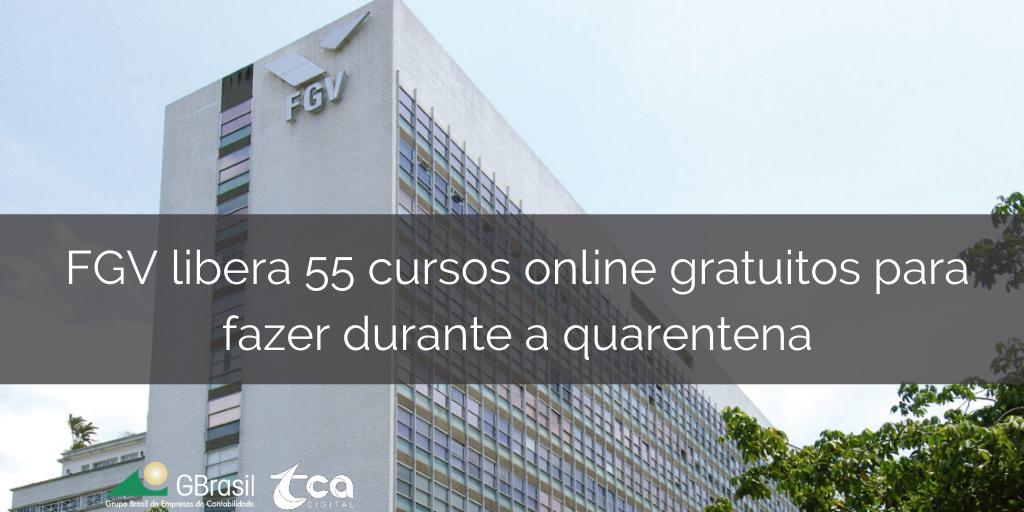 Fgv Libera 55 Cursos Online Gratuitos Para Fazer Durante A Quarentena Tca Digital