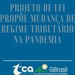 Projeto de lei propõe mudança de regime tributário na pandemia